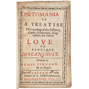 Ferrand, Jacques (b. 1575?) Erotomania or a Treatise Discoursing of the Essence, Causes, Symptomes, Prognosticks, and Cure of Love or E