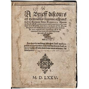 Whittingham, William (c. 1524-1579) A Brieff Discours off the Troubles Begonne at Franckford in Germany Anno domini 1554. Abowte the Bo