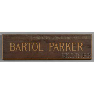 "Painted Trade Sign ""BARTOL PARKER,"""