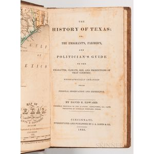 Edward, David B. (fl. circa 1830) The History of Texas; or, the Emigrants, Farmers, and Politicians Guide to the Character, Climate,