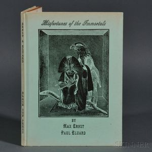 Ernst, Max (1891-1976) and Paul Eluard (1895-1952) Misfortunes of the Immortals, trans. Hugh Chisholm.