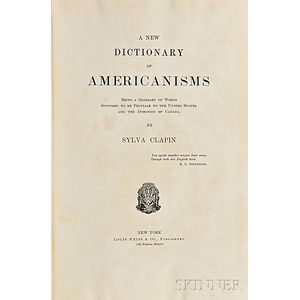 Clapin, Sylva (1853-1928) A New Dictionary of Americanisms.