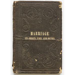 Bruce, Reverend William (fl. circa 1850) Marriage: its Origin, Uses, and Duties.