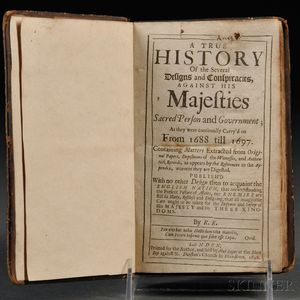 Kingston, Richard (b. 1635?) A True History of the Several Designs and Conspiracies against his Majesties Sacred Person and Government