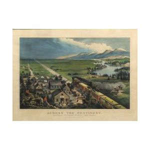 """Currier & Ives, publishers (American, 1857-1907)  ACROSS THE CONTINENT.  """"WESTWARD THE COURSE OF EMPIRE TAKES ITS WAY."""""""
