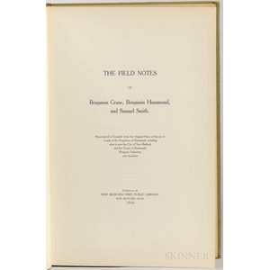 The Field Notes of Benjamin Crane, Benjamin Hammond, and Samuel Smith.